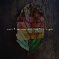 Just like seasons people change.. via (http://ift.tt/2Dcuw5C)