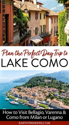 Lake Como, Italy travel guide. How to day trip to Lake Como and Bellagio from Milan or Lugano. #lakecomo #bellagio #italy #milan