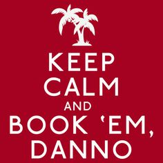Keep Calm and Book Em, Danno by Avia Asner
