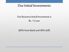 Our Initial Investments Our Business InitialInvestmentis Rs. from Bank Cafe Business Plan, Sample Business Plan, Business Planning, Executive Summary, Unique Selling Proposition, Guerilla Marketing, Making Life Easier, Human Resources, Public Relations