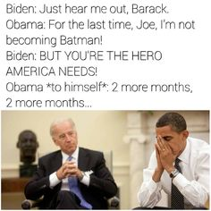 Joe Biden Memes goes viral on social media and internet with zero times. It is one of the most hot topics on internet. We compile the top 20 Joe Biden Memes. Joe Biden Meme, Joe And Obama, Obama And Biden, Biden Obama Memes, Barack And Joe Memes, Biden Trump, Funny Posts, Funny Stuff, Jokes