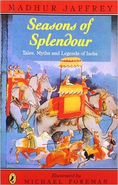 Seasons of Splendour: Tales, Myths and Legends of India: Amazon.co.uk: Madhur Jaffrey, Michael Foreman: 9780140346992: Books