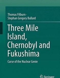 Three Mile Island Chernobyl and Fukushima Curse of the Nuclear Genie free download by Thomas Filburn Stephan Bullard (auth.) ISBN: 9783319340531 with BooksBob. Fast and free eBooks download.  The post Three Mile Island Chernobyl and Fukushima Curse of the Nuclear Genie Free Download appeared first on Booksbob.com.