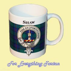Shaw Tartan Clan Crest Ceramic Mug Clan Badge Shaw by JMB7339 - $29.00