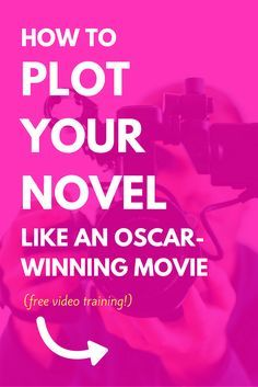 Learn how to plot your novel like an oscar-winning movie in 3 easy videos!