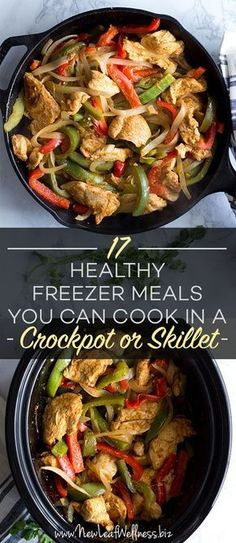 17 Healthy Freezer Meals You Can Cook in a Crockpot or Skillet. These delicious recipes can be cooked two ways.