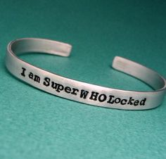 Supernatural, Doctor Who, AND Sherlock Inspired - I am SuperWHOLocked - A Hand Stamped Aluminum Bracelet