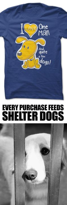 I love one man, and lots of dogs! I like that this helps feed shelter pups! http://iheartdogs.com/product/one-man-and-lots-of-dogs/?utm_source=PinterestAd_OneManLotsofDogs&utm_medium=link&utm_campaign=PinterestAd_OneManLotsofDogs