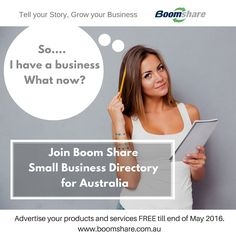 Advertise your business on BoomShare.com.au today. Advertise your products and services for Free till end of May 2016. Directory listing is forever free. ‪#‎business‬ ‪#‎smallbusiness‬ ‪#‎ausiebiz‬ ‪#‎coffeeshop‬ ‪#‎florist‬ ‪#‎restaurant‬ ‪#‎accountant‬ ‪#‎boomshare‬ ‪#‎freelancer‬ ‪#‎personalassistant‬ ‪#‎gym‬ ‪#‎personaltrainer‬