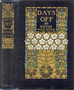 Days Off by Henry Van Dyke 1907