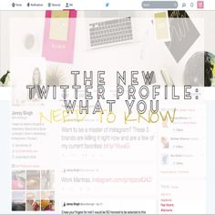 The New Twitter Profile: What You Need To Know