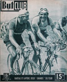 Bartali and Lapebie enjoying themselves in 1948....great title for a mag!