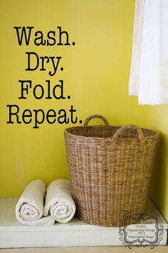 Yep, so true:  Wash Dry Fold Repeat Vinyl Decal by KreativeCorner on Etsy, $14.25