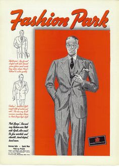 Dad and Mother had a long courtship form 1934 until their marriage in 1938.  Dad may have dressed up like this for some of their dates. Fashion Park of Rochester New York vintage men's fashion ad, 1937.