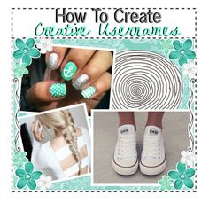 """How To Create Creative Usernames // Audition tip for @fashion-tippers"" by fierceunicorn81 ❤ liked on Polyvore featuring tipsbydel"