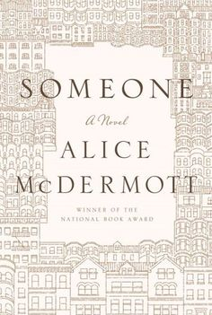 Someone, By Alice McDermott An Extraordinary Story of Someone