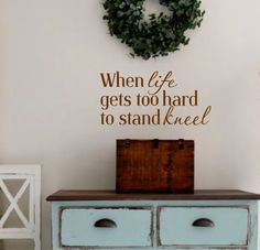 Vinyl Wall Decal- When life gets too hard to stand kneel-Vinyl Wall Decal Beach Lettering Sticker by landbgraphics on Etsy