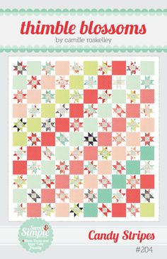 """Candy Stripes pattern #204 64"""" x 70"""" quilt Materials Needed: * 4 Moda Treats or 1 Layer Cake * 1 red fat quarter for stars * 1/2 yard each of 6 different color"""