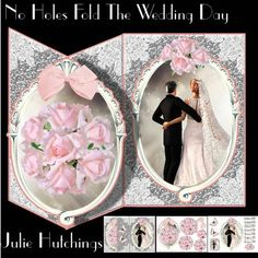 No Holes Fold The Wedding Day Card Kit by Julie Hutchings Beautiful card kit that has 3 sheets to print cut and assemble to make a gorgeous card that includes main card and a  topper plaque and layers and decoupage and sentiment tags  sentiment tags  On Your Special Day Bride And Groom  Son And Daughter-In-Law Daughter And Son-In-Law With Love  Wedding Day blank for your own sentiments