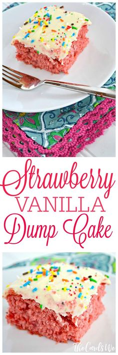 """An easy and delicious cake recipe--made from a boxed cake mix and """"DUMPED"""" together! Try this Strawberry Vanilla Dump Cake recipe with your family!"""