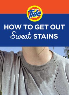 How To Remove Sweat Stains: 1) Rinse in cold water to dilute the stain. 2) Pretreat with Tide HE Turbo Clean Liquid Laundry Detergent. Pour Tide on to cover stain and let set for 20 minutes. 3) Wash in warm water with 1 use of Tide. Try Tide Plus Febreze Freshness Liquid.