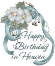 Sending birthday wishes to heaven brannon grant sisavath 6 18 01 happy birthday in heaven richard dad bookmarktalkfo Gallery