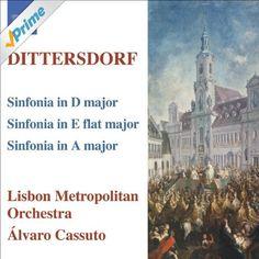 Dittersdorf: Symphonies In D Major, A Major And E Flat Major