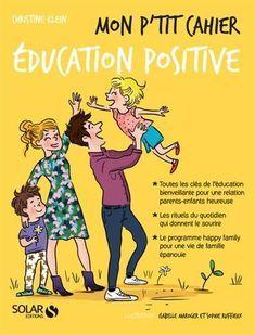 Mon p'tit cahier éducation positive : les bases et les clés de la parentalité bienveillante