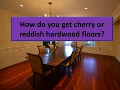 How to get cherry colored (or reddish) hardwood floors