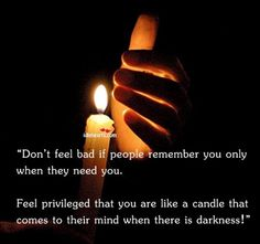 Be the light to someone.  #Inspiring #Quotes #Inspirational  http://www.eventchecklist.net