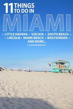 11 things to SEE and DO the next time you find yourself in this multicultural Mecca known as Miami Florida.