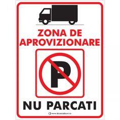 """Indicator Nu parcati - Zona de aprovizionare Indicator care interzice parcarea intr-o zona de aprovizionare cu marfa. Mesajul de pe indicator este """"Zona de aprovizionare. Nu parcati."""" Indicatorul este realizat din material PVC. Pret: 8.9 lei"""