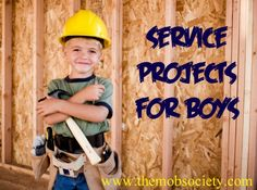 Service Projects For Boys    I LOVE this post! I am all about training not only boys, but all children that it is better to give then receive and training them to serve others!