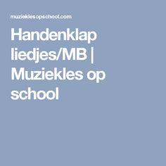 Handenklap liedjes/MB   Muziekles op school