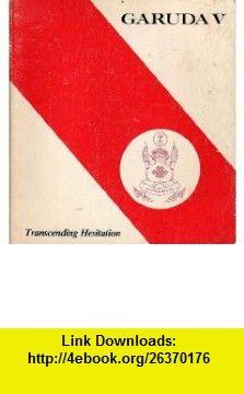Garuda V Transcending Hesitation (v. 5) (9780877731153) Chogyam Trungpa, Michael H Kohn , ISBN-10: 0877731152  , ISBN-13: 978-0877731153 ,  , tutorials , pdf , ebook , torrent , downloads , rapidshare , filesonic , hotfile , megaupload , fileserve
