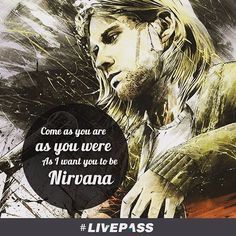 #Nirvana Forever. #KurtCobain #livepass