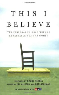 This I Believe: The Personal Philosophies of Remarkable Men and Women by Jay Allison http://www.amazon.com/dp/0805086587/ref=cm_sw_r_pi_dp_Wt86tb1N3C61Q