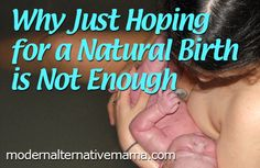 Why You Should Prepare for Natural Birth | Modern Alternative MamaModern Alternative Mama