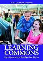 This simple guide provides valuable insights for transforming an out-of-date public, school, or academic library into a thriving, user-centric learning commons - Jan 13