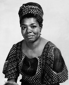 Maya Angelou--for giving us beautiful words