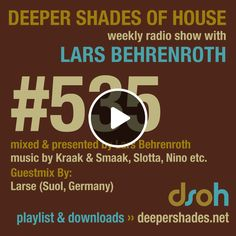 First hour mixed & presented by Lars Behrenroth Second hour exclusive guest mix by LARSE  Full tracklist and download link for this and other Deeper Shades Of House radio shows at http://www.deepershades.net/535   If you like the show, please LIKE the show on Facebook at www.facebook.com/DeeperShadesOfHouse