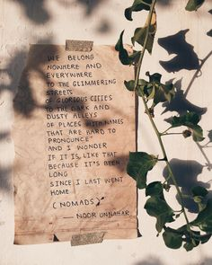 — nomads // poetry at unexpected places pt. 30 by noor unnahar Pretty Words, Beautiful Words, Poetry Quotes, Me Quotes, Indie Quotes, Look At You, Just For You, Noor Unnahar, Art Du Monde