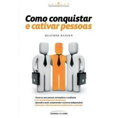 Livro Como Conquistar E Cativar Pessoas - R$ 19,90 no MercadoLivre
