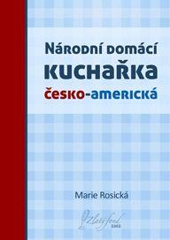 Marie Rosická: Národní domácí kuchařka česko-americká (Úvod) - elektronická knižnica Hana, Mario