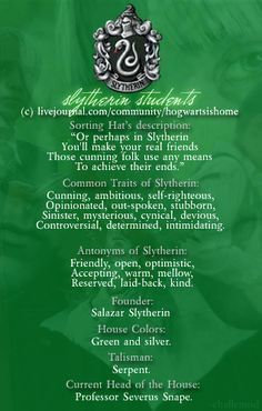 "x-slytherinpride-x: ""(This is bad quality but that is not the point) HOLD UP *Antonyms of Slytherin* -Friendly -Open -Optimistic -Accepting -Warm -Mellow -Reserved -Laid-back -Kind Excuse me? I'm about to disprove every single one of these so make a..."