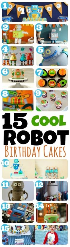 15 Robot Birthday Cakes (And Cupcakes!) You WIll Love - www.spaceshipsandlaserbeams.com