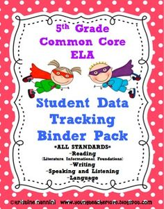 5th Grade Common Core:  *ALL STANDARDS* Track your student's literacy/ ELA with this: 5th Grade Common Core ELA {Student Data Tracking Binders} *ALL STANDARDS*. Reading, Writing, Speaking/Listening and Language.