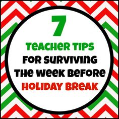 7 teacher tips for surviving the week before holiday or winter break