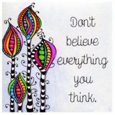 Don'T believe by debi payne art journal pages, art journals, doodle art Good Thoughts, Positive Thoughts, Positive Quotes, Quotable Quotes, Me Quotes, Art Journal Pages, Art Journaling, Daily Journal, Journal Inspiration