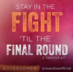 I have fought the good fight, I have finished the race, I have kept the faith. (II Timothy 4:7 NKJV)